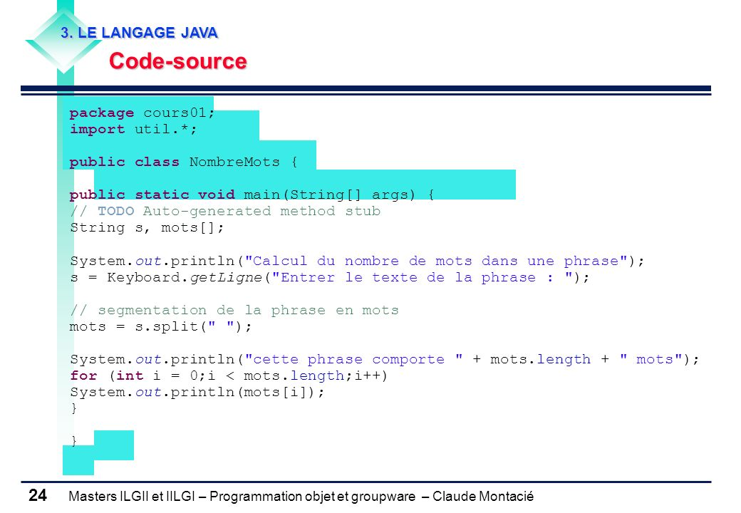 Code-source 3. LE LANGAGE JAVA package cours01; import util.*;