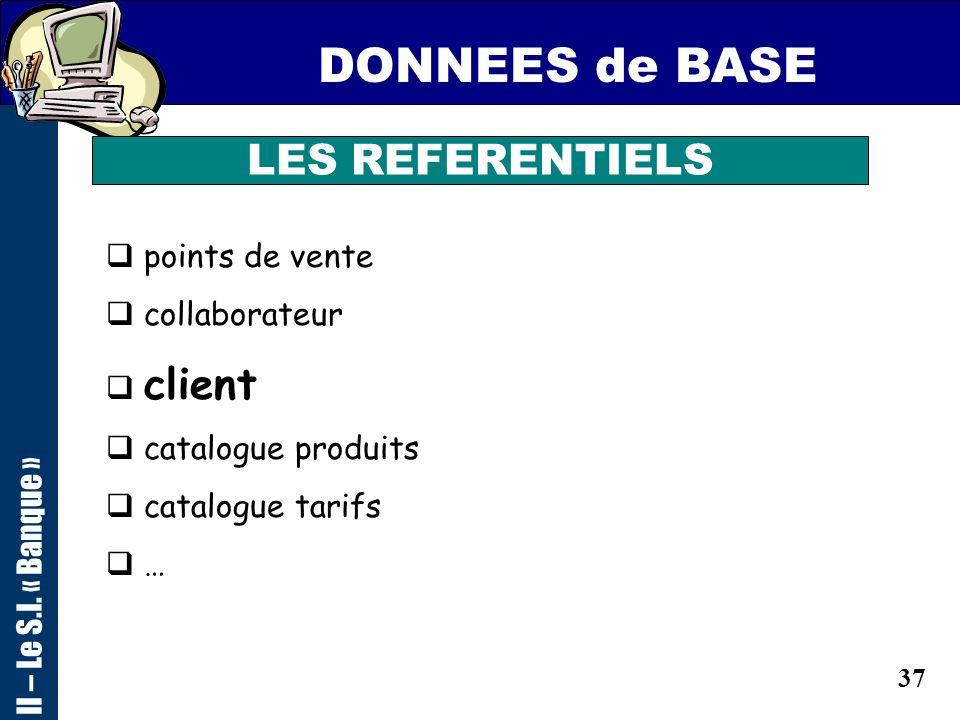 DONNEES de BASE LES REFERENTIELS points de vente collaborateur