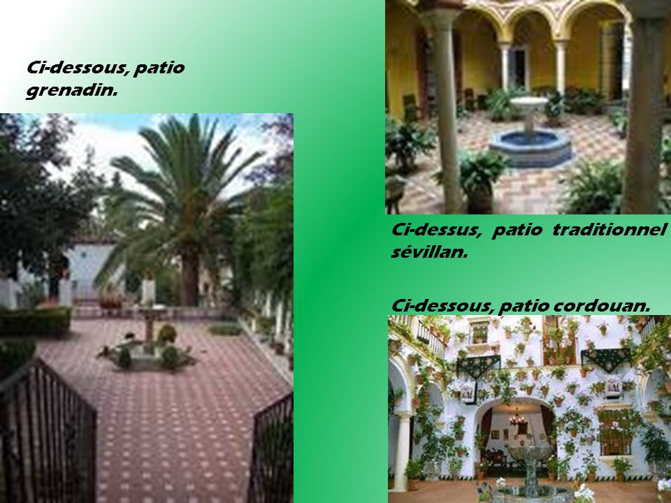 Ci-dessous, patio grenadin.