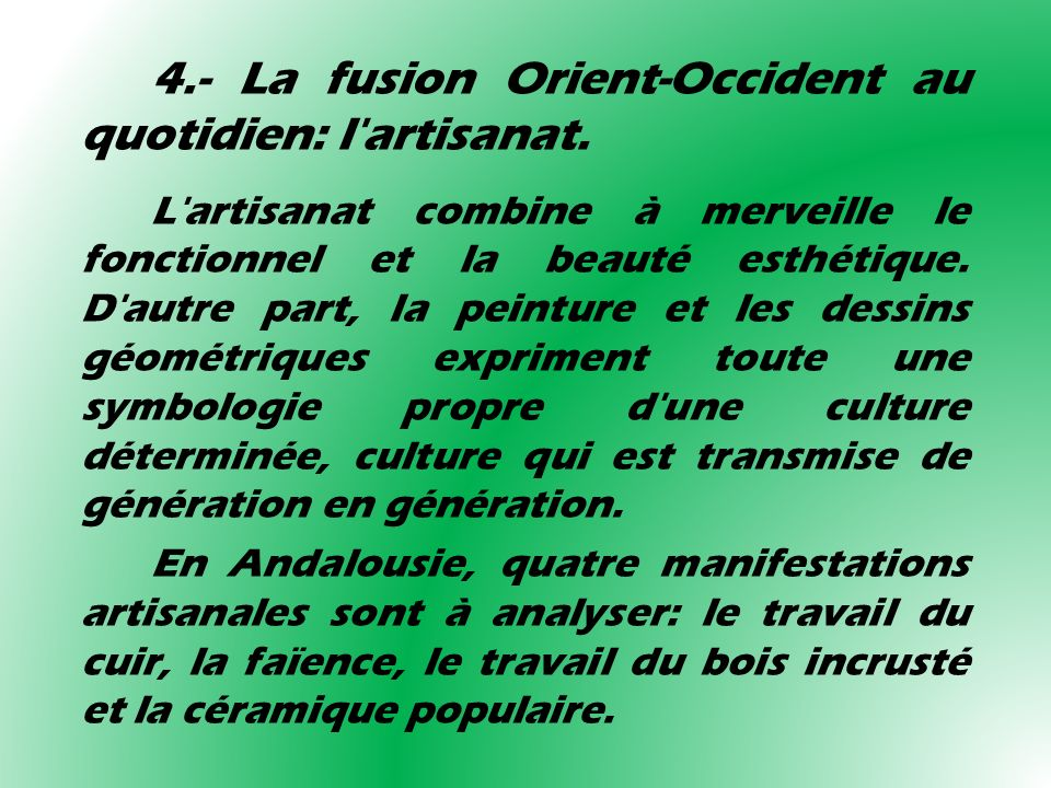 4.- La fusion Orient-Occident au quotidien: l artisanat.