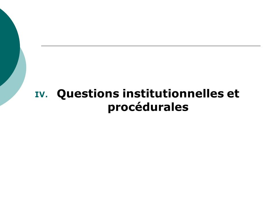 Questions institutionnelles et procédurales
