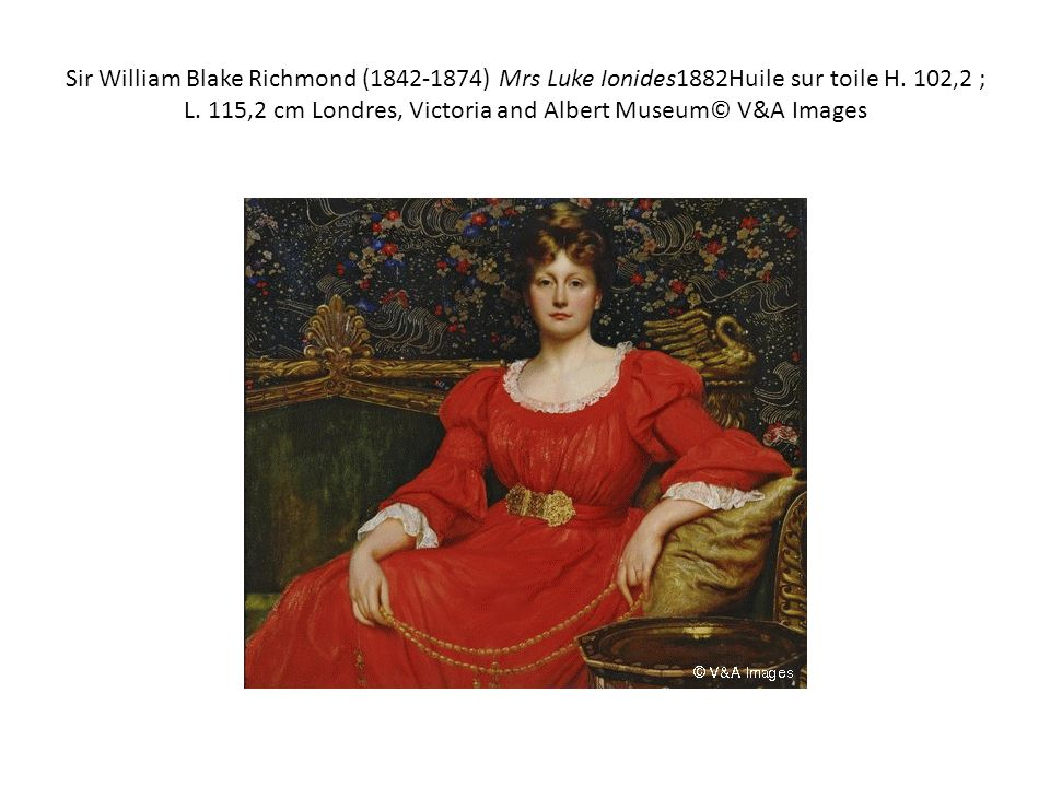 Sir William Blake Richmond ( ) Mrs Luke Ionides1882Huile sur toile H.