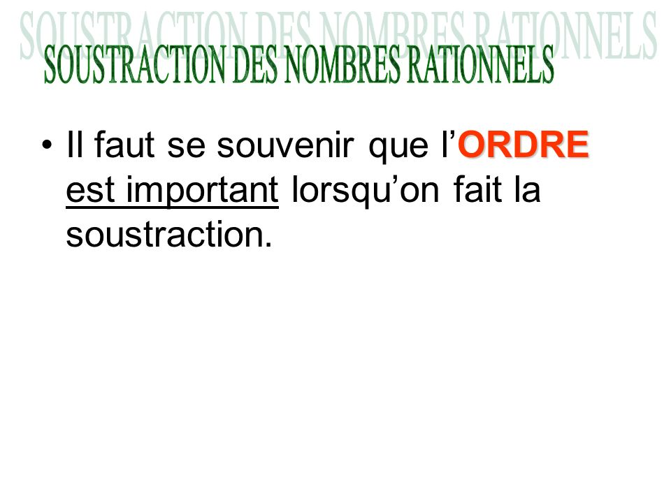 SOUSTRACTION DES NOMBRES RATIONNELS