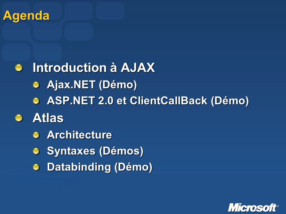 Agenda Introduction à AJAX Atlas Ajax.NET (Démo)