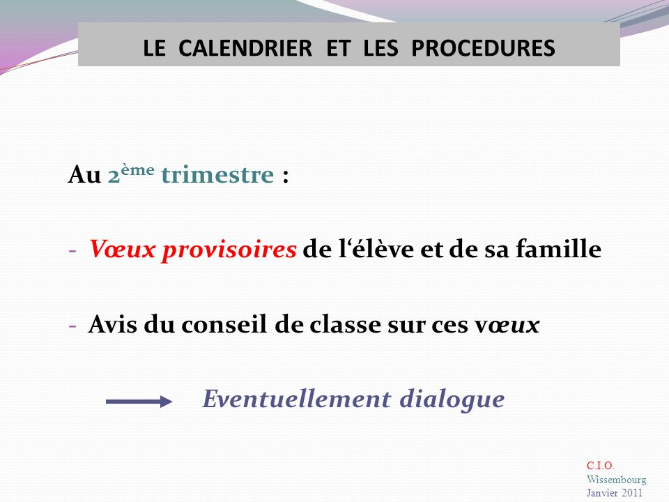 LE CALENDRIER ET LES PROCEDURES