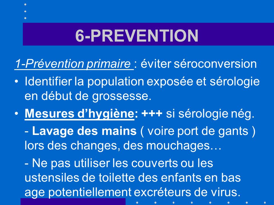 6-PREVENTION 1-Prévention primaire : éviter séroconversion