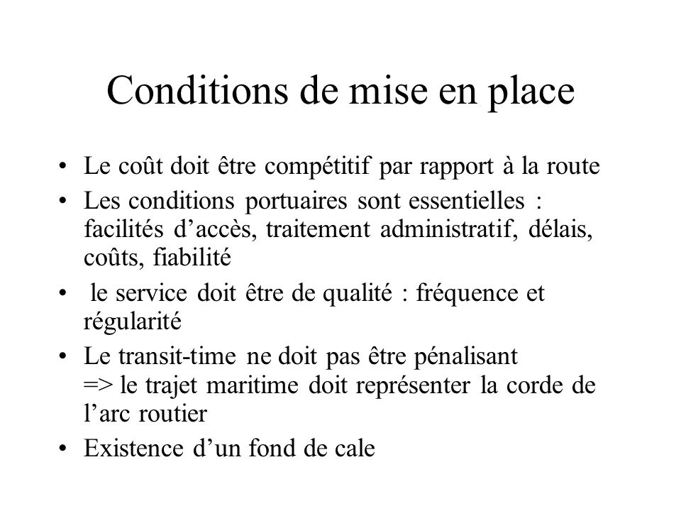 Conditions de mise en place