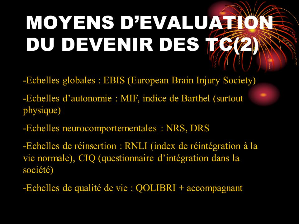 MOYENS D'EVALUATION DU DEVENIR DES TC(2)