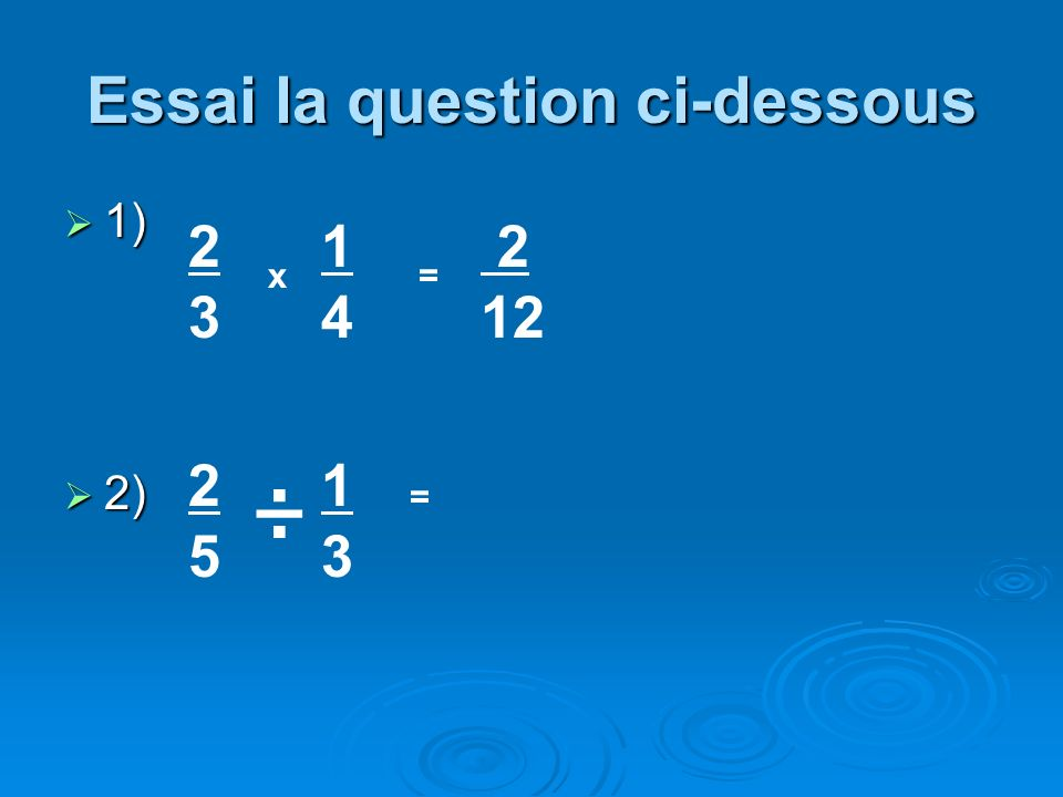 Essai la question ci-dessous