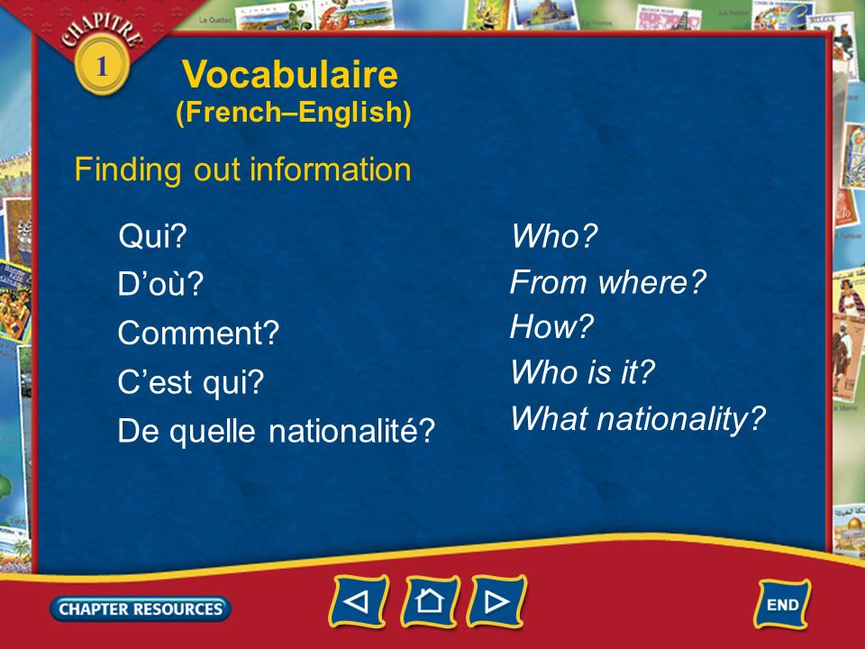 Vocabulaire Finding out information Qui Who D'où From where How