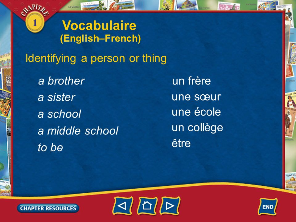 Vocabulaire Identifying a person or thing a brother un frère a sister
