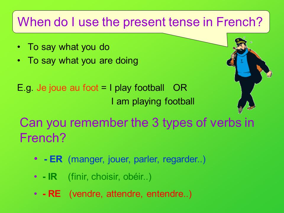 When do I use the present tense in French