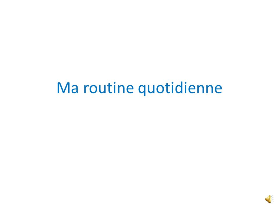 Ma routine quotidienne essay help