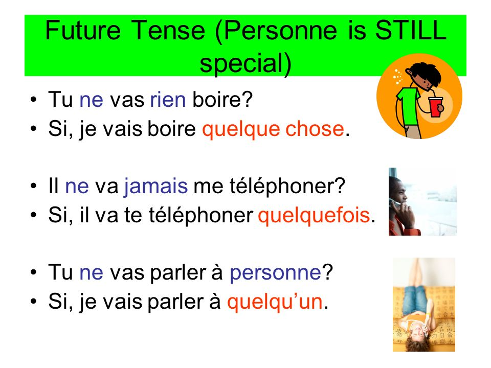 Future Tense (Personne is STILL special)