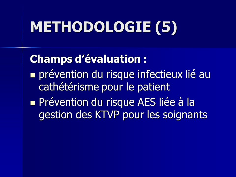 METHODOLOGIE (5) Champs d'évaluation :