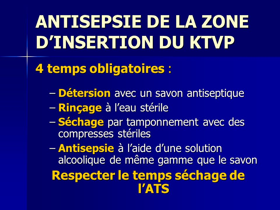 ANTISEPSIE DE LA ZONE D'INSERTION DU KTVP