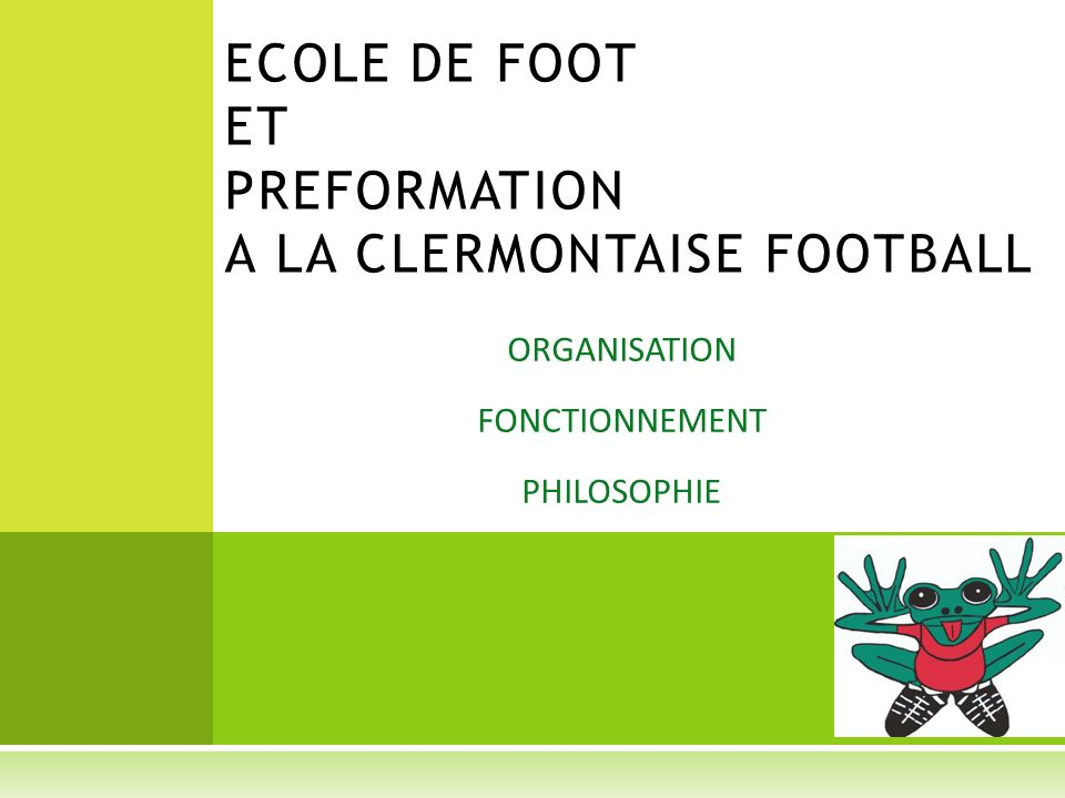 ECOLE DE FOOT ET PREFORMATION A LA CLERMONTAISE FOOTBALL