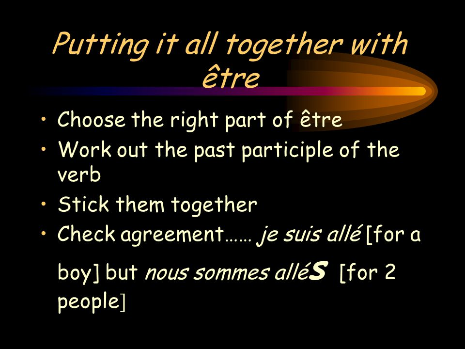 Putting it all together with être