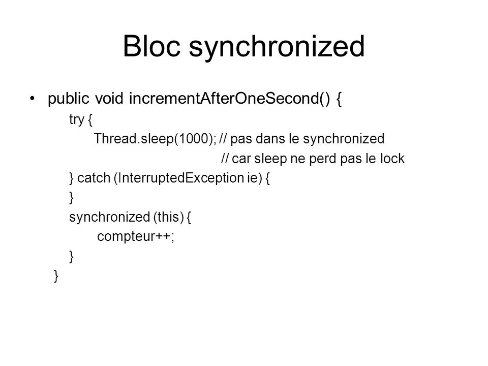 Bloc synchronized public void incrementAfterOneSecond() { try {
