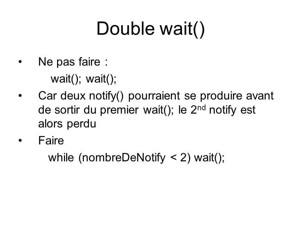 Double wait() Ne pas faire :