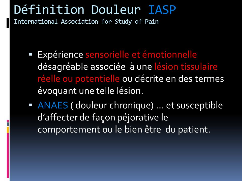 Définition Douleur IASP International Association for Study of Pain