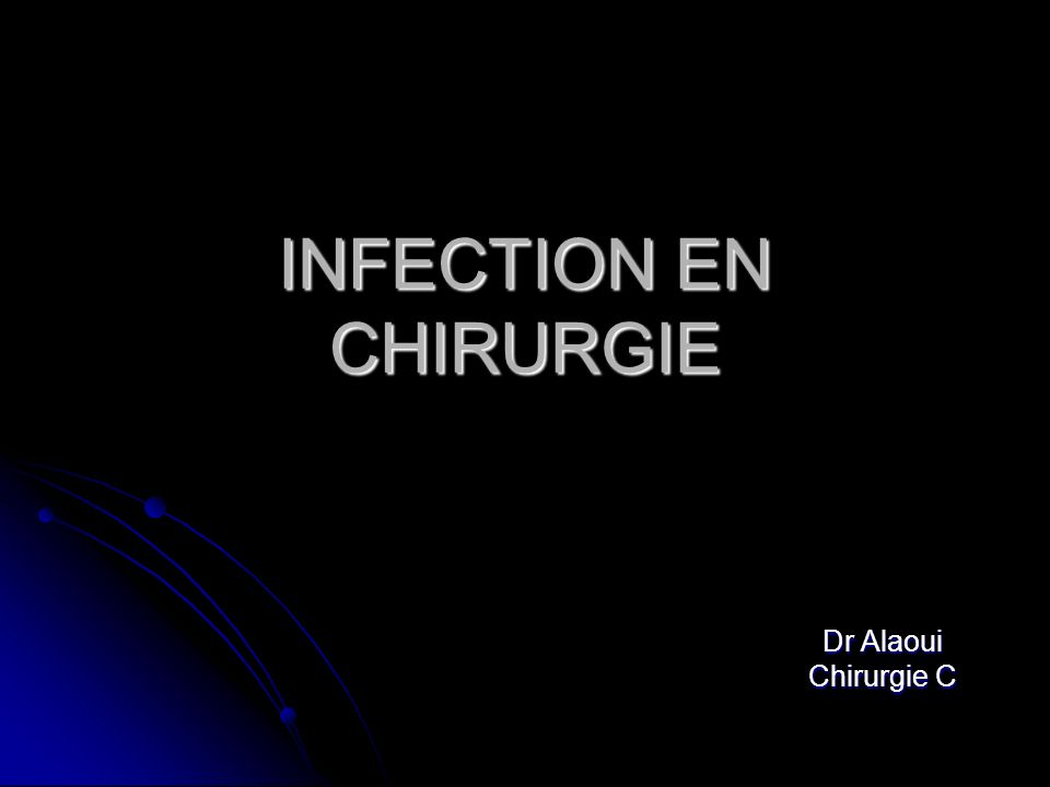 INFECTION EN CHIRURGIE