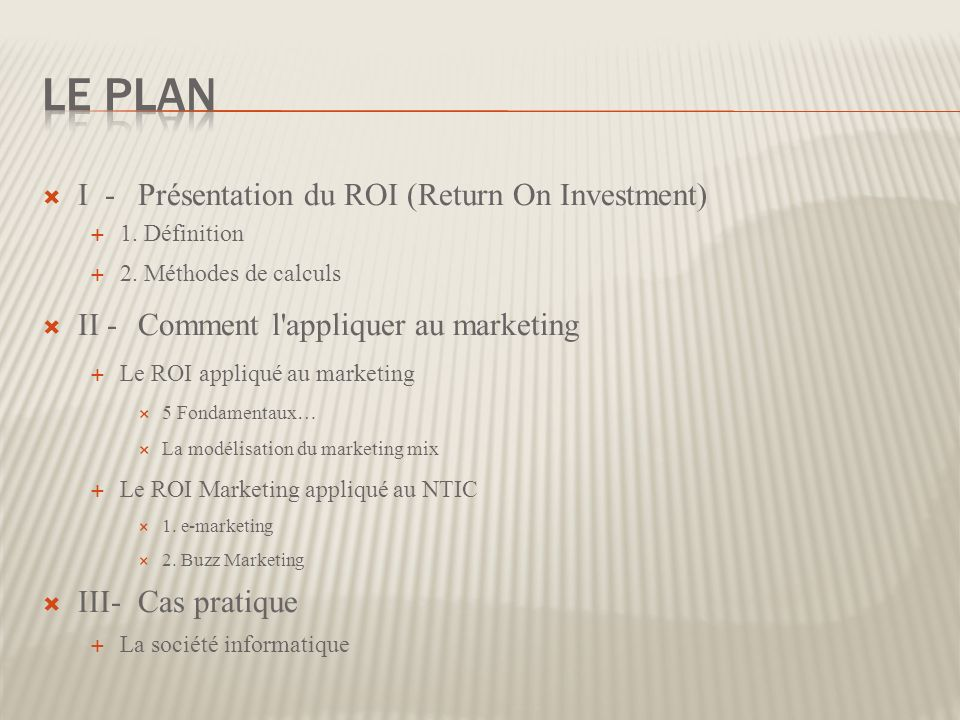 Le Plan I - Présentation du ROI (Return On Investment)
