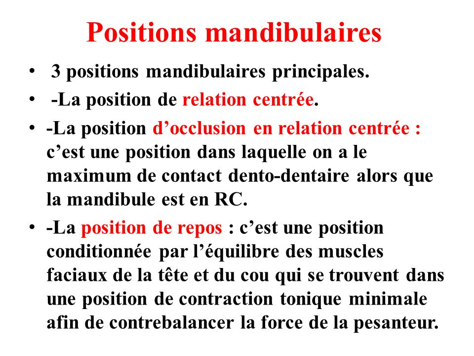 Positions mandibulaires
