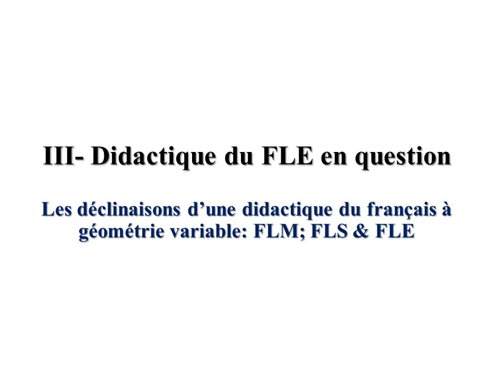 III- Didactique du FLE en question