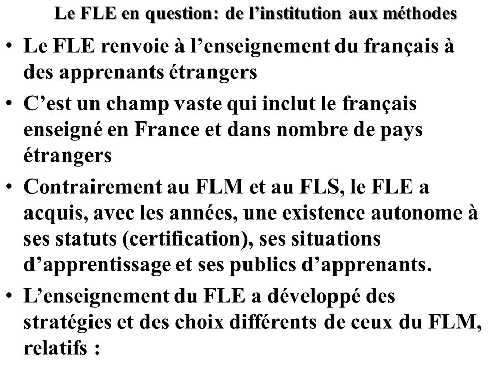 Le FLE en question: de l'institution aux méthodes