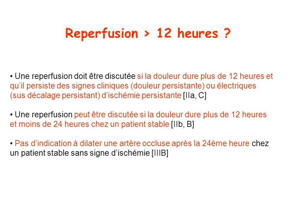 Reperfusion > 12 heures
