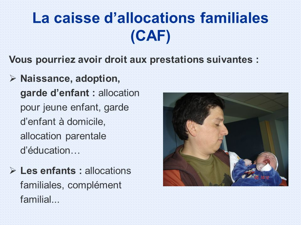 La caisse d'allocations familiales (CAF)