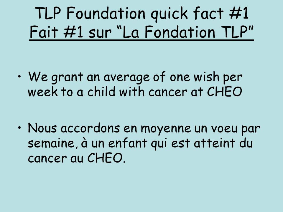 TLP Foundation quick fact #1 Fait #1 sur La Fondation TLP