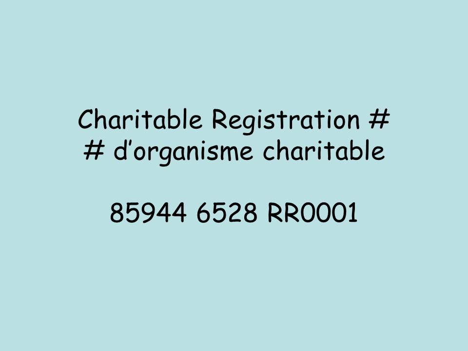Charitable Registration # # d'organisme charitable 85944 6528 RR0001