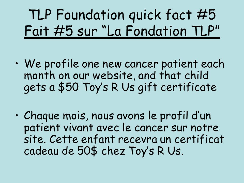 TLP Foundation quick fact #5 Fait #5 sur La Fondation TLP
