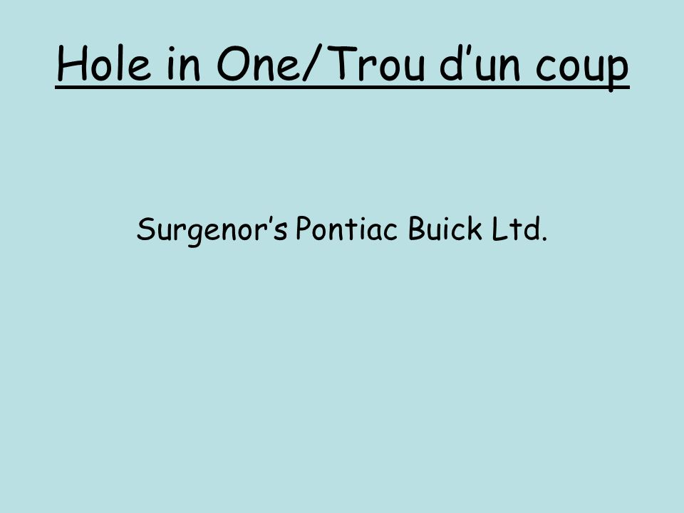 Hole in One/Trou d'un coup