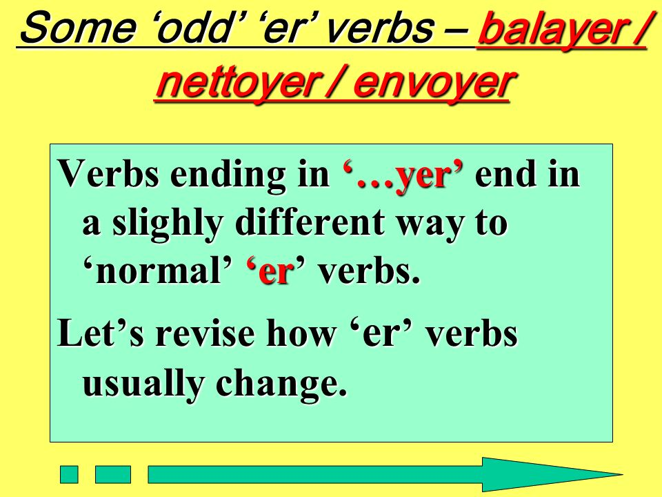 Some 'odd' 'er' verbs – balayer / nettoyer / envoyer
