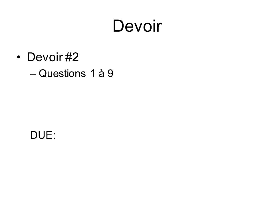 Devoir Devoir #2 Questions 1 à 9 DUE: