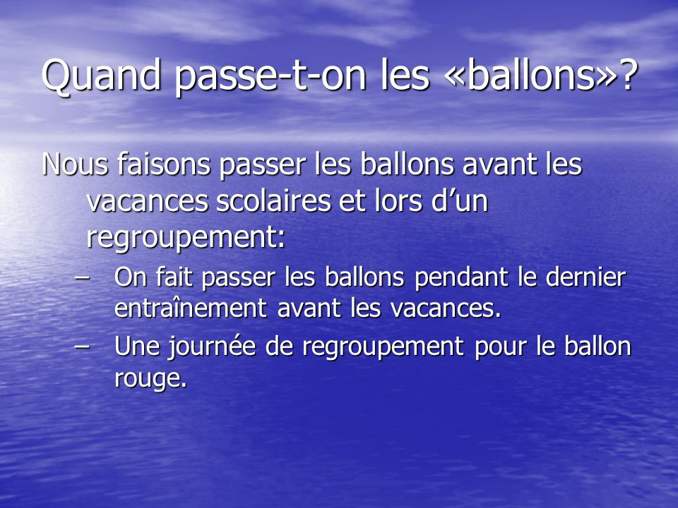 Quand passe-t-on les «ballons»