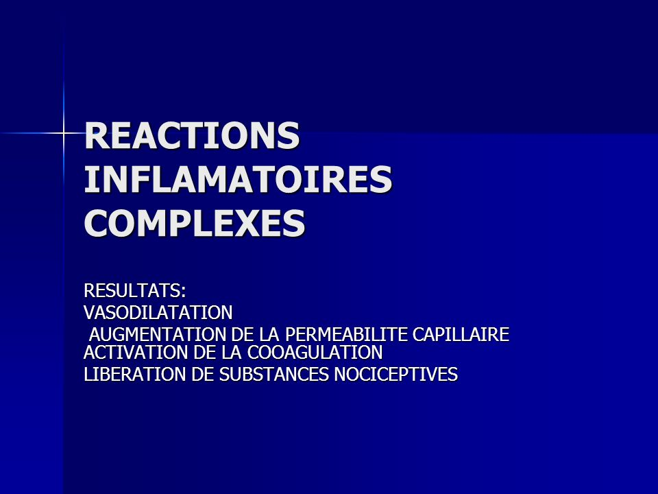 REACTIONS INFLAMATOIRES COMPLEXES