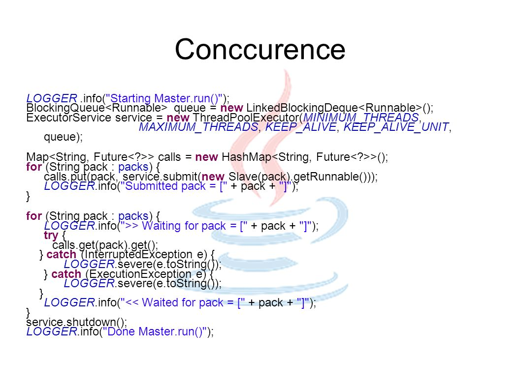 Conccurence LOGGER .info( Starting Master.run() );