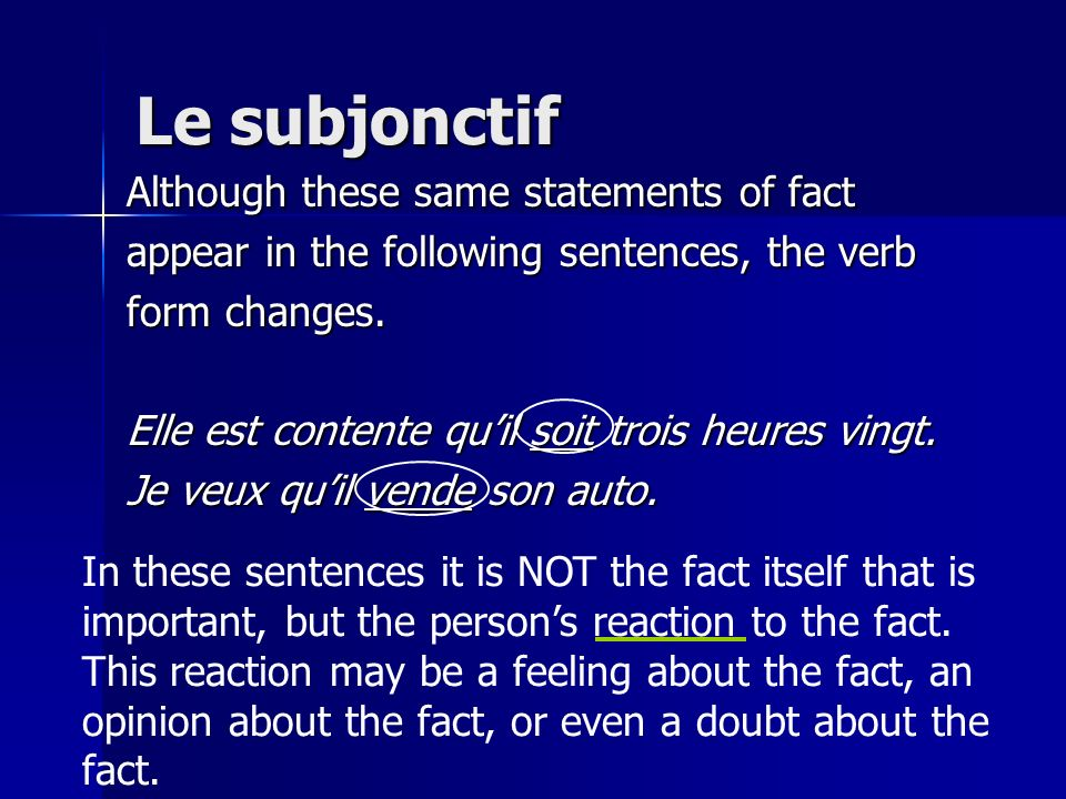 Le subjonctif Although these same statements of fact