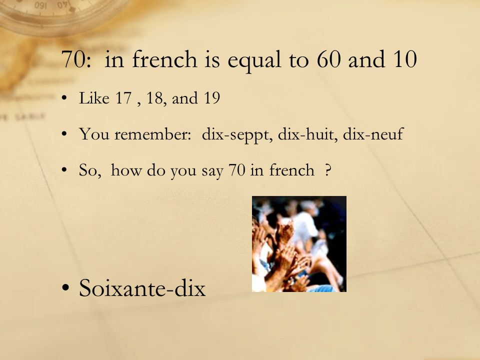 70: in french is equal to 60 and 10