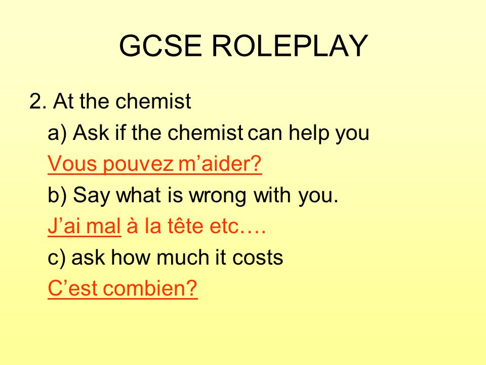 GCSE ROLEPLAY 2. At the chemist a) Ask if the chemist can help you