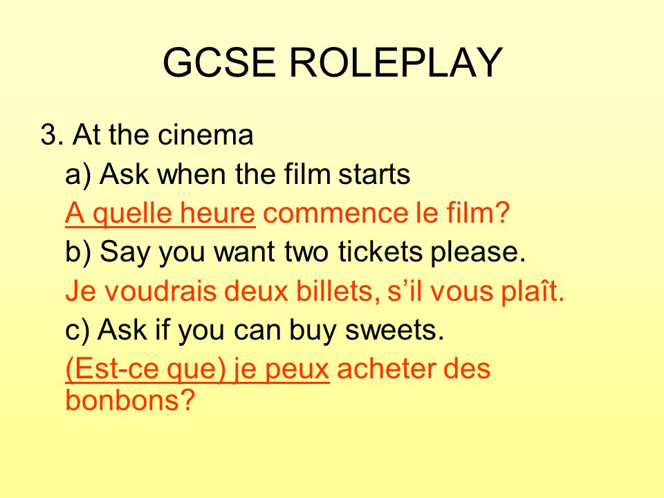 GCSE ROLEPLAY 3. At the cinema a) Ask when the film starts