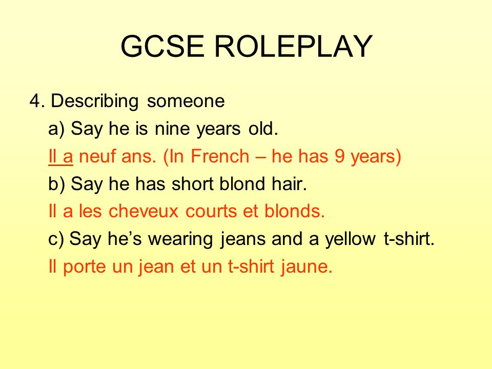 GCSE ROLEPLAY 4. Describing someone a) Say he is nine years old.