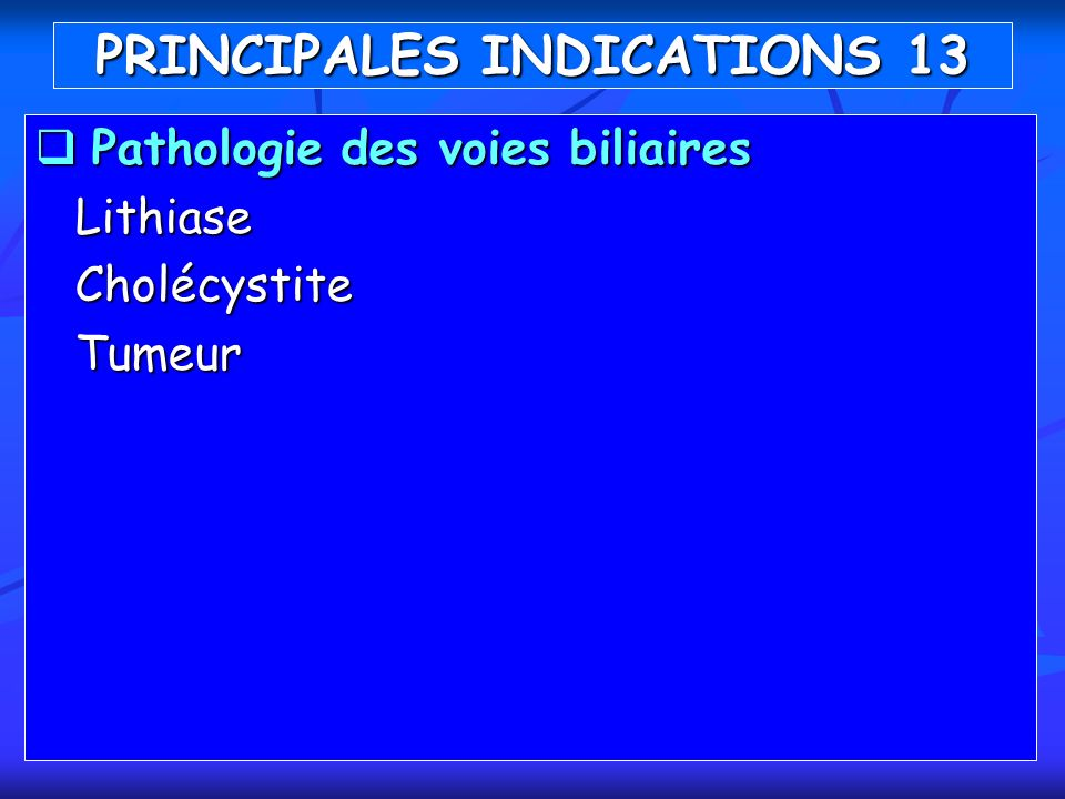 PRINCIPALES INDICATIONS 13