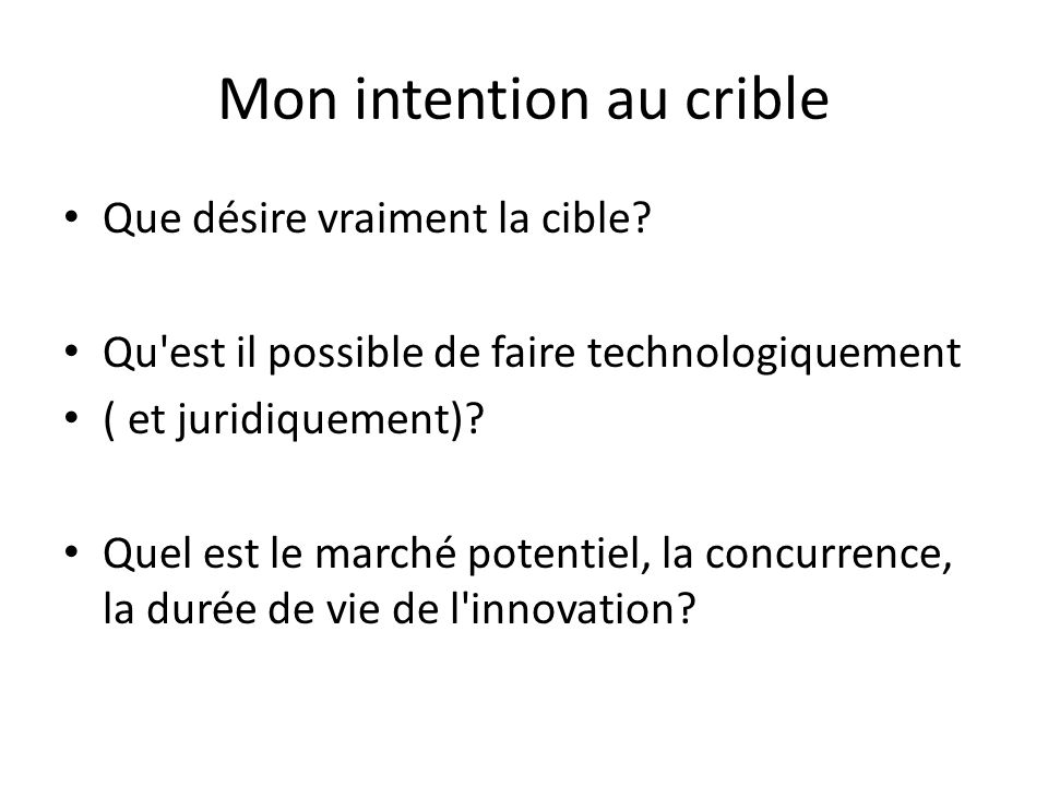Mon intention au crible