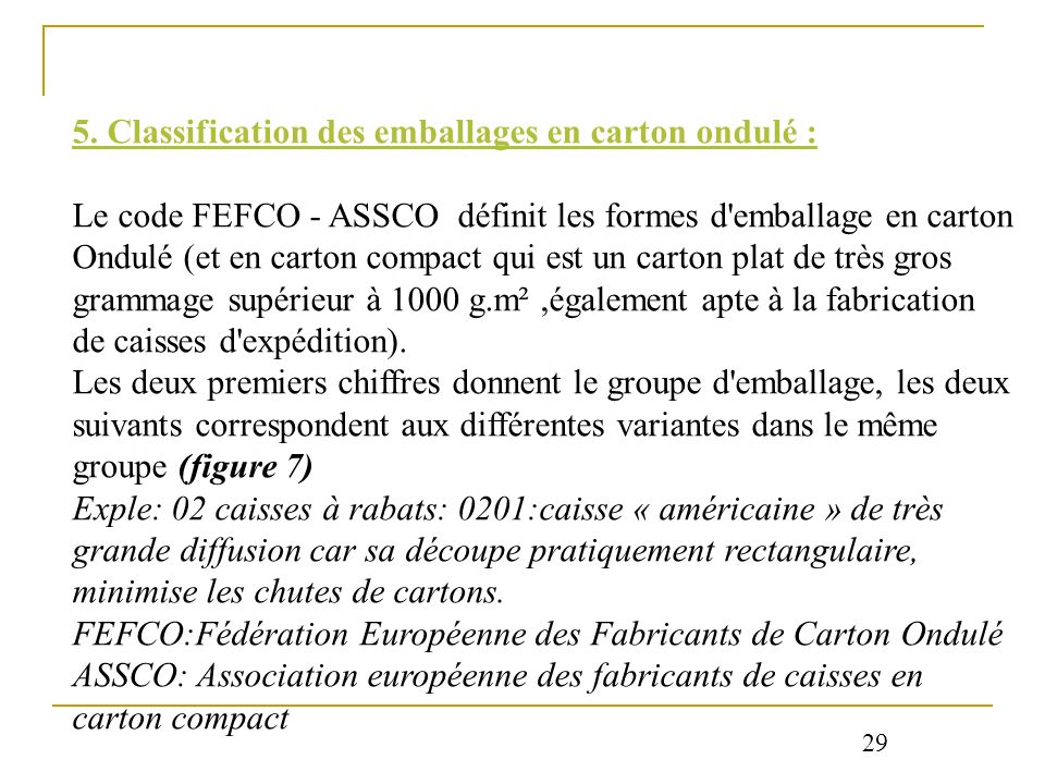 5. Classification des emballages en carton ondulé :