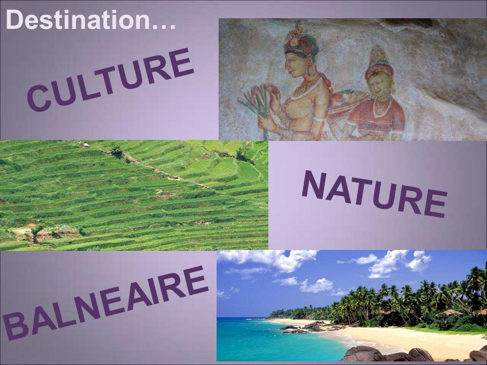 Destination… CULTURE NATURE BALNEAIRE